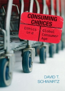 Consuming Choices : Ethics in a Global Consumer Age, Hardback Book
