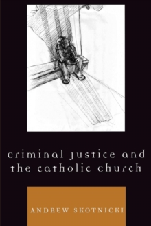 Criminal Justice and the Catholic Church, Paperback / softback Book