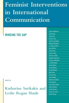 Feminist Interventions in International Communication : Minding the Gap, Paperback / softback Book