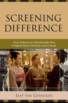 Screening Difference : How Hollywood's Blockbuster Films Imagine Race, Ethnicity, and Culture, Paperback / softback Book