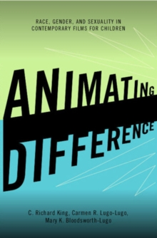 Animating Difference : Race, Gender, and Sexuality in Contemporary Films for Children, Paperback / softback Book