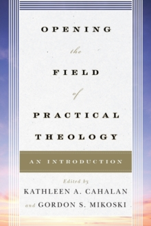Opening the Field of Practical Theology : An Introduction, Paperback / softback Book
