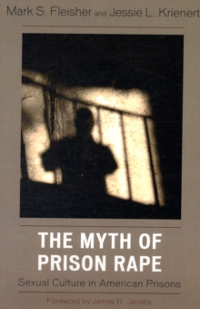 The Myth of Prison Rape : Sexual Culture in American Prisons, Paperback / softback Book