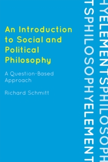 An Introduction to Social and Political Philosophy : A Question-Based Approach, Paperback / softback Book