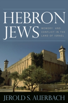 Hebron Jews : Memory and Conflict in the Land of Israel, Hardback Book