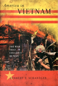 America in Vietnam : The War That Couldn't Be Won, Paperback / softback Book