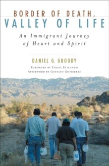 Border of Death, Valley of Life : An Immigrant Journey of Heart and Spirit, EPUB eBook