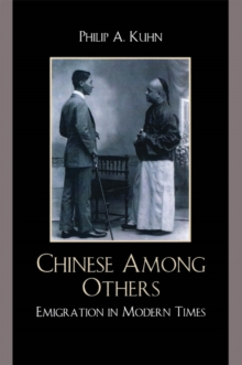 Chinese Among Others : Emigration in Modern Times, EPUB eBook