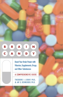 Brain Candy : Boost Your Brain Power with Vitamins, Supplements, Drugs, and Other Substance, EPUB eBook