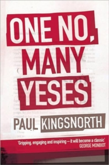 One No, Many Yeses : A Journey to the Heart of the Global Resistance Movement, Paperback Book