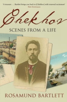 Chekhov : Scenes from a Life, Paperback / softback Book