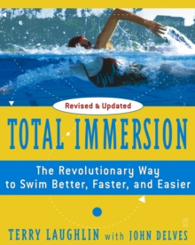 """Total Immersion: The Revolutionary Way to Swim Better, Faster, and Easier "", Paperback Book"