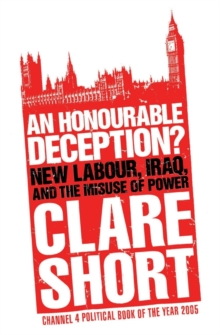 """An Honourable Deception: New Labour,Iraq,and the Misuse of Power  "", Paperback Book"