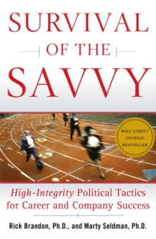 Survival of the Savvy : High-Integrity Political Tactics for Career and Company Success, EPUB eBook