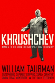 Khrushchev : The Man And His Era, Paperback / softback Book