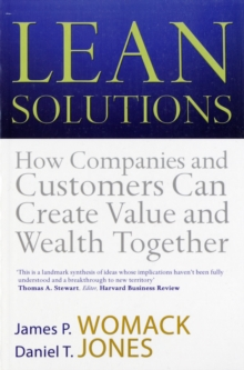 Lean Solutions : How Companies and Customers Can Create Value and Wealth Together, Paperback Book