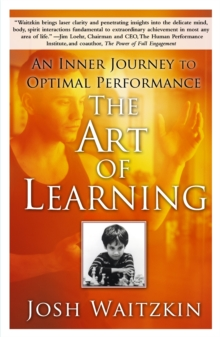 The Art of Learning : An Inner Journey to Optimal Performance, Paperback / softback Book