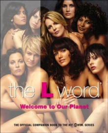 The L Word : Welcome to Our Planet, Paperback Book