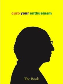 Curb Your Enthusiasm: The Book, Hardback Book