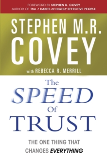 The Speed of Trust : The One Thing that Changes Everything, Paperback / softback Book
