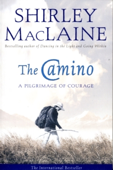 The Camino : A Pilgrimage Of Courage, Paperback / softback Book