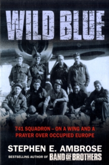 Wild Blue : 741 Squadron: On A Wing And A Prayer Over Occupied Europe, Paperback Book