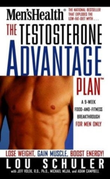 The Testosterone Advantage Plan : Lose Weight, Gain Muscle, Boost Energy, Paperback / softback Book