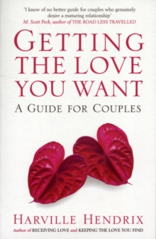 Getting The Love You Want: A Guide for Couples, Paperback Book