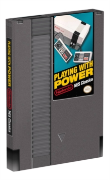 Playing with Power: Nintendo Nes Classics, Hardback Book