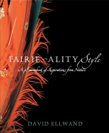 Fairie-ality Style : A Sourcebook of Inspirations from Nature, Paperback / softback Book