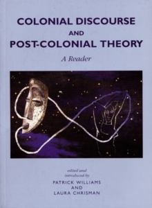 Colonial Discourse and Post-Colonial Theory : A Reader, Paperback / softback Book