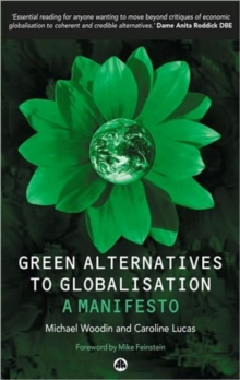 Green Alternatives to Globalisation : A Manifesto, Paperback Book