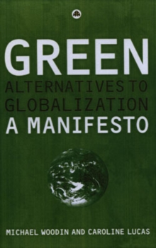 Green Alternatives to Globalisation : A Manifesto, Hardback Book