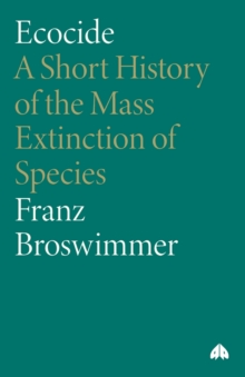 Ecocide : A Short History of the Mass Extinction of Species, Paperback / softback Book