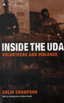 Inside the U D A : Volunteers and Violence, Paperback / softback Book