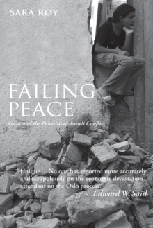 Failing Peace : Gaza and the Palestinian-Israeli Conflict, Paperback / softback Book