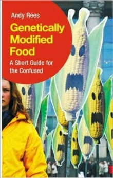Genetically Modified Food : A Short Guide For the Confused, Paperback / softback Book