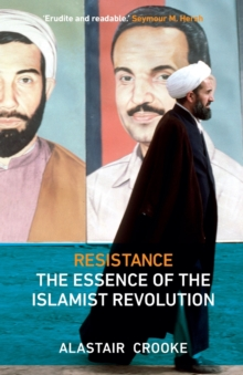 Resistance : The Essence of the Islamist Revolution, Paperback Book