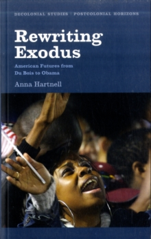 Rewriting Exodus : American Futures from Du Bois to Obama, Paperback / softback Book