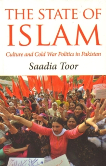 The State of Islam : Culture and Cold War Politics in Pakistan, Paperback / softback Book