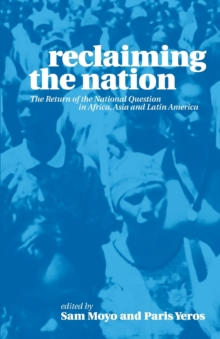 Reclaiming the Nation : The Return of the National Question in Africa, Asia and Latin America, Paperback / softback Book