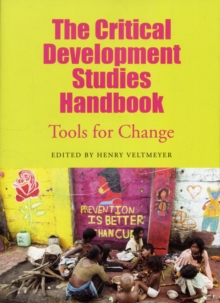 The Critical Development Studies Handbook : Tools for Change, Paperback / softback Book