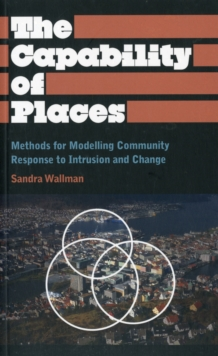 The Capability of Places : Methods for Modelling Community Response to Intrusion and Change, Paperback / softback Book