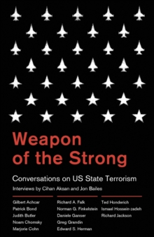 Weapon of the Strong : Conversations on US State Terrorism, Paperback / softback Book