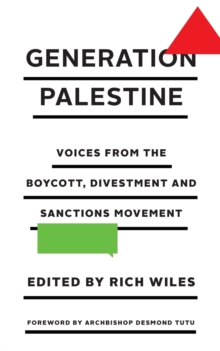 Generation Palestine : Voices from the Boycott, Divestment and Sanctions Movement, Paperback Book