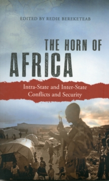 The Horn of Africa : Intra-State and Inter-State Conflicts and Security, Hardback Book