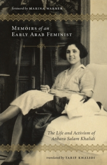 Memoirs of an Early Arab Feminist : The Life and Activism of Anbara Salam Khalidi, Paperback Book
