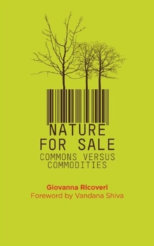 Nature for Sale : The Commons versus Commodities, Hardback Book