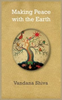 Making Peace with the Earth, Hardback Book