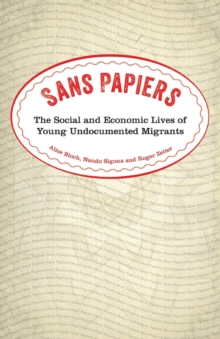 Sans Papiers : The Social and Economic Lives of Young Undocumented Migrants, Hardback Book
